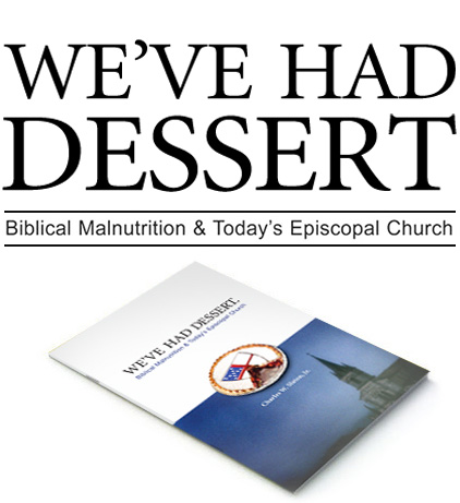We've had dessert. Biblical Malnutrition & Today's Episcopal Church